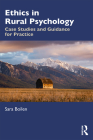 Ethics in Rural Psychology: Case Studies and Guidance for Practice Cover Image