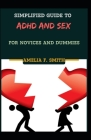 Simplified Guide To ADHD And Sex For Novices And Dummies Cover Image