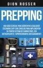 Prepping: Una Guía Esencial para Sobrevivir a cualquier Escenario SHTF Con Consejos para Implementar su Propio Sistema de Sumini Cover Image