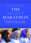 The Secret Marathon: Empowering Women and Girls in Afghanistan Through Sport Cover Image