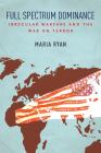 Full Spectrum Dominance: Irregular Warfare and the War on Terror Cover Image