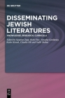 Disseminating Jewish Literatures: Knowledge, Research, Curricula Cover Image