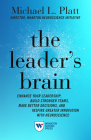 The Leader's Brain: Enhance Your Leadership, Build Stronger Teams, Make Better Decisions, and Inspire Greater Innovation with Neuroscience Cover Image