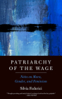 Patriarchy of the Wage: Notes on Marx, Gender, and Feminism (Spectre) Cover Image