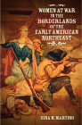 Women at War in the Borderlands of the Early American Northeast Cover Image