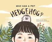 Who Has A Pet Hedgehog? Cover Image