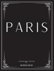 Paris: A Photographic Collection By Valentina Esteley: A Stylish Decorative Coffee Table Book: Stack Decor Books On Coffee Ta (Cityscapes #1) Cover Image