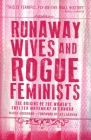 Runaway Wives and Rogue Feminists: The Origins of the Women's Shelter Movement in Canada Cover Image