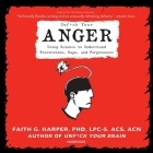 Unf*ck Your Anger: Using Science to Understand Frustration, Rage, and Forgiveness Cover Image