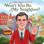 Won't You Be My Neighbor?: A Mister Rogers Poetry Book (Mister Rogers Poetry Books #2) Cover Image