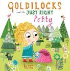 Goldilocks and the Just Right Potty Cover Image