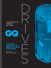 GQ Drives: A Stylish Guide to the Greatest Cars Ever Made Cover Image