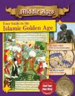 Your Guide to the Islamic Golden Age (Destination: Middle Ages) Cover Image