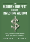 The Warren Buffett Book of Investing Wisdom: 350 Quotes from the World's Most Successful Investor Cover Image