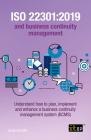 ISO 22301: 2019 and Business Continuity Management: Understand how to plan, implement and enhance a business continuity managemen Cover Image