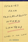 Stories from Trailblazing Women Lawyers: Lives in the Law Cover Image