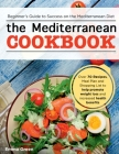 The Mediterranean Cookbook: Beginner's Guide to Success on the Mediterranean Diet with Over 70 Recipes, Meal Plan and Shopping List to help promot Cover Image