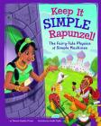 Keep It Simple, Rapunzel!: The Fairy-Tale Physics of Simple Machines Cover Image
