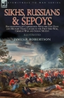 Sikhs, Russians & Sepoys: Recollections of Campaigning With the 31st Foot and Military Train Cavalry in the First Sikh War, Crimean War and Indi Cover Image