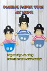 Making Paper Toys at Home: Paper Toys So Easy For Kids and Your Family: Homemade Paper Toys Cover Image