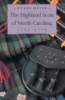 The Highland Scots of North Carolina, 1732-1776 Cover Image
