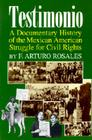 Testimonio: A Documentary History of the Mexican-American Struggle for Civil Rights (Hispanic Civil Rights) Cover Image