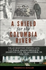 A Shield for the Columbia River: The Quarantine Station and the U.S. Public Health Service at Knappton Cove, WA and Astoria, OR 1890-1899 Cover Image