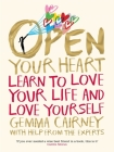 Open Your Heart: Learn to Love Your Life and Love Yourself Cover Image