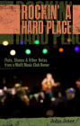 Rockin' a Hard Place: Flats, Sharps & Other Notes from a Misfit Music Club Owner Cover Image