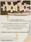 ADHD Practical Guide: 3 BOOKS IN 1: The Life-Changing Collection of Strategies for Thriving with Distraction from Childhood Through Adulthoo Cover Image