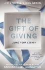 The Gift of Giving: Living Your Legacy (Official Publication of the Napoleon Hill Foundation) Cover Image