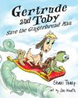 Gertrude and Toby Save the Gingerbread Man (Gertrude and Toby Fairy-Tale Adventure #2) Cover Image