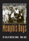 Memphis Boys: The Story of American Studios (American Made Music) Cover Image