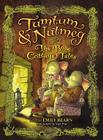 Tumtum & Nutmeg: The Rose Cottage Tales Cover Image
