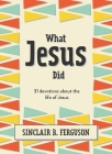 What Jesus Did: 31 Devotions about the Life of Jesus Cover Image