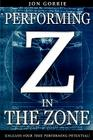 Performing in The Zone: Unleash your true performing potential! Cover Image