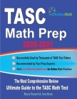 TASC Math Prep 2020-2021: The Most Comprehensive Review and Ultimate Guide to the TASC Math Test Cover Image