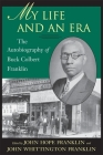 My Life and an Era: The Autobiography of Buck Colbert Franklin Cover Image