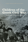 Children of the Greek Civil War: Refugees and the Politics of Memory Cover Image