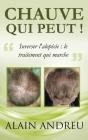 Chauve Qui Peut !: Inverser l'alopécie: le traitement qui marche Cover Image