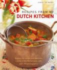 Recipes from My Dutch Kitchen: Explore the Unique and Delicious Cuisine of the Netherlands in Over 80 Classic Dishes Cover Image