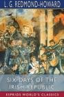 Six Days of the Irish Republic (Esprios Classics) Cover Image