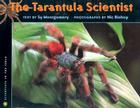 The Tarantula Scientist (Scientists in the Field Series) Cover Image