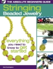 The Absolute Beginners Guide: Stringing Beaded Jewelry Cover Image