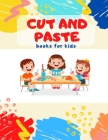 Cut and Paste books for kids: Awesome scissor cutting, gluing, coloring practice activity book with Animals, Shapes and Patterns for preschool, kind Cover Image