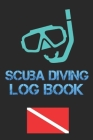 Scuba Diving Log Book: Scuba diving log book pages for PADI SSI Scuba Diving 110 Pages To Log Your Dives For Amateurs to Professionals Cover Image