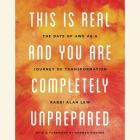 This Is Real and You Are Completely Unprepared Lib/E: The Days of Awe as a Journey of Transformation Cover Image