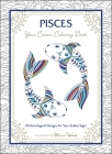 Pisces: Your Cosmic Coloring Book: 24 Astrological Designs for Your Zodiac Sign! Cover Image