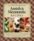Treasured Amish & Mennonite Recipes: 600 Delicious, Down-To-Earth Recipes from Authentic Country Kitchens Cover Image