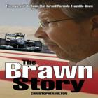 The Brawn Story: The Man and the Team That Turned Formula 1 Upside-Down Cover Image